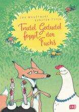 Trudel Gedudel foppt den Fuchs von Karsten Teich